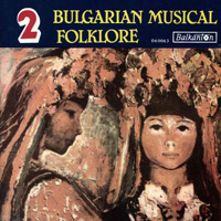 Bulgarian Musical Folklore 2
