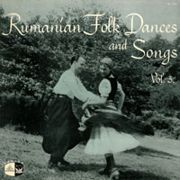 Rumanian Folk Songs and Dance, Vol. 3