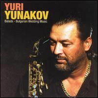 Yuri Yunakov - Balada - Bulgarian Wedding Music